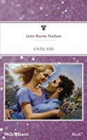 Mills & Boon : Until You
