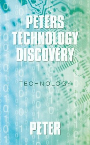 Peters technology Discovery: Technology  by  Peter