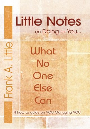 Little Notes on Autumn Leaves: A Collection of New and Selected Poems and Quotes Frank A. Little