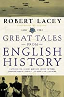 Great Tales from English History (3): Captain Cook, Samuel Johnson, Queen Victoria, Charles Darwin, Edward the Abdicator, and More