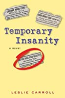 Temporary Insanity