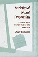 Varieties of Moral Personality: Ethics and Psychological Realism