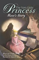 The Very Little Princess: Rose's Story (A Stepping Stone Book)