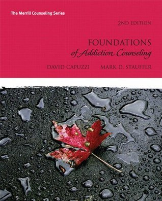 Foundations of Addiction Counseling (2nd Edition) (Merrill Counseling) David Capuzzi