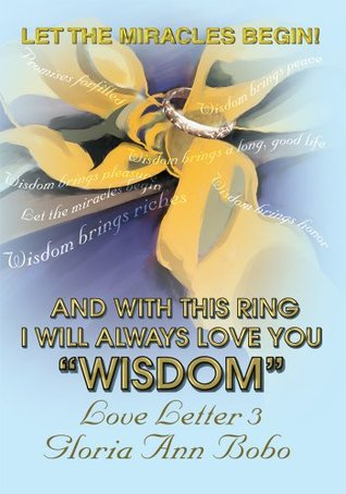 And With This Ring I Will Always Love You Wisdom: Love Letter 3  by  Gloria Bobo