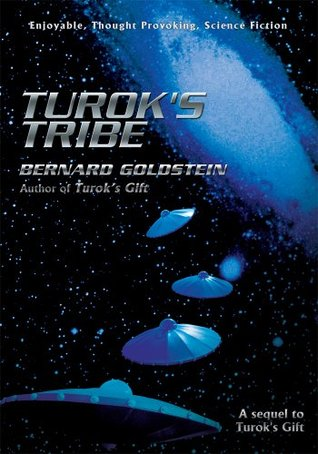 TUROKS TRIBE: A sequel to Turoks Gift  by  Bernard Goldstein