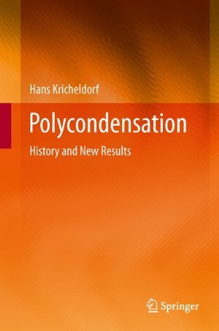 Polycondensation: History and New Results Hans Kricheldorf