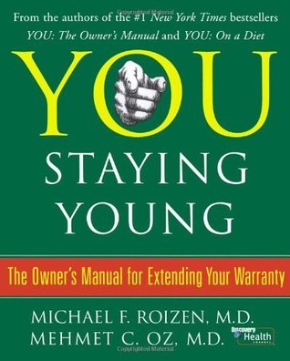 You: Staying Young Michael F. Roizen