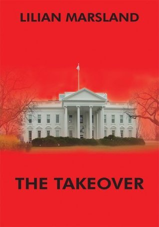 The Takeover  by  Lilian Marsland