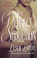 The Perfect Seduction (The Perfect Trilogy)