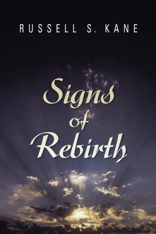 Signs of Rebirth Russell S. Kane