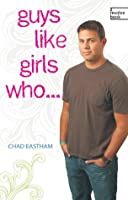 Guys Like Girls Who . . . (Revolve Books)