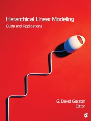 Hierarchical Linear Modeling: Guide and Applications  by  G. (George) David Garson
