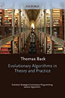 Evolutionary Algorithms in Theory and Practice: Evolution Strategies, Evolutionary Programming, Genetic Algorithms