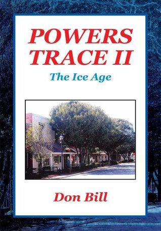 Powers Trace II:The Ice Age  by  Don Bill