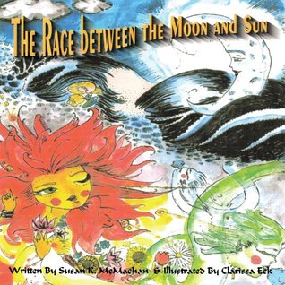 The Race Between the Moon and Sun  by  Susan K. McMachan