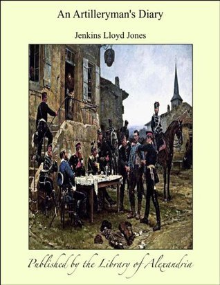 An Artillerymans Diary Jenkins Lloyd Jones