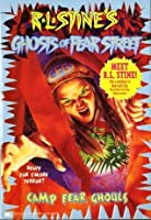 Camp Fear Ghouls (Ghosts of Fear Street)