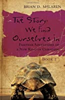 The Story We Find Ourselves In: Further Adventures of a New Kind of Christian: Book 2