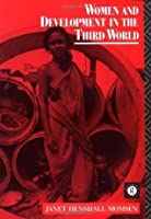 Women and Development in the Third World (Routledge Introductions to Development)
