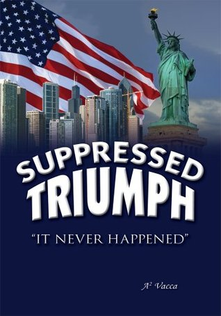 Suppressed Triumph  by  Tony Vacca
