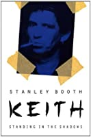 Keith: Standing in the Shadows