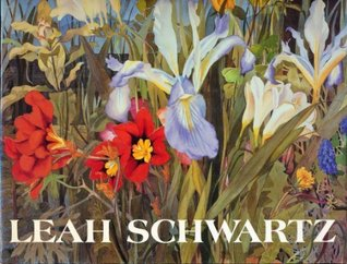 Leah Schwartz: The Life of a Woman Who Managed to Keep Painting  by  Leah Schwartz