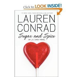 Sugar and Spice. Lauren Conrad, 2010 Lauren Conrad