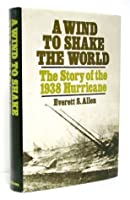 A Wind to Shake the World: The Story of the 1938 Hurricane