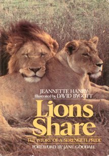 Lions Share: The Story of a Serengeti Pride Jeannette Hanby