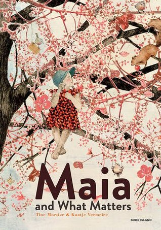 Maia and What Matters  by  Tine Mortier
