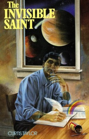 The Invisible Saint--Revisited Curtis Taylor