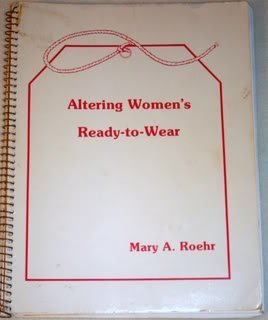 Altering Womens Ready to Wear  by  Mary A. Roehr