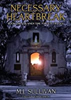Necessary Heartbreak: Book One of the When Time Forgets Trilogy
