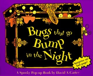 Bugs That Go Bump in the Night: A Spooky Pop Up Book  by  David A. Carter