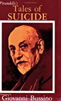 Tales of Suicide: A Selection from Luigi Pirandello's Short Stories for a Year