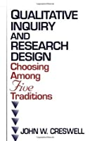 qualitative inquiry and research design choosing among five approaches paperback Qualitative inquiry and research design (international student edition) choosing among five approaches.