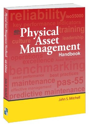 Physical Asset Management Handbook John S. Mitchell