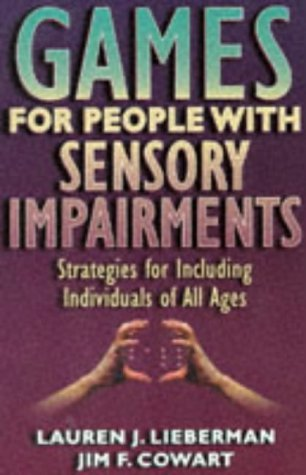 Games for People with Sensory Impairments  by  Lauren J. Lieberman
