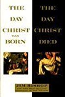 The Day Christ was Born/The Day Christ Died (2 Books-in-One Edition)