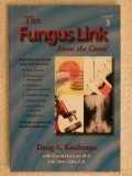 The Fungus Link (Know the Cause!, Volume 3)  by  Doug A. Kauffmann