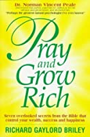 Pray and Grow Rich: 7 Overlooked Secrets from the Bible
