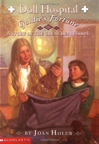 Goldies Fortune: A Story of the Great Depression (Doll Hospital, #2) Joan Holub
