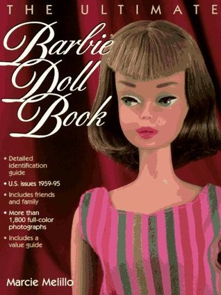 The Ultimate Barbie Doll Book  by  Marcie Melillo