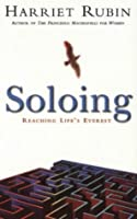 Soloing: Reaching Life's Everest