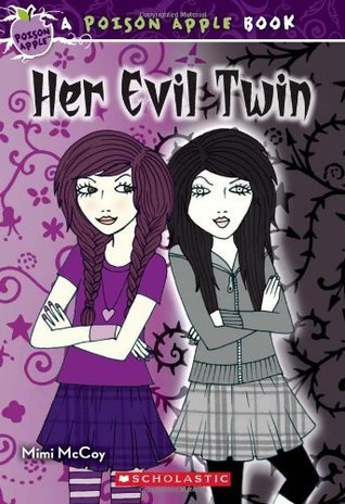 Poison Apple #6: Her Evil Twin  by  Mimi McCoy