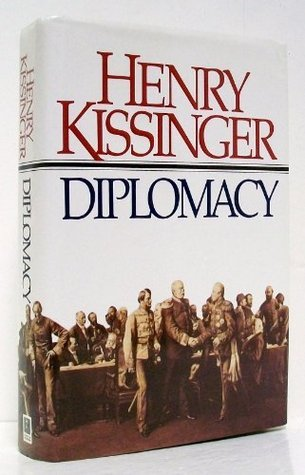 Diplomacy: The History of Diplomacy and the Balance of Power Henry Kissinger