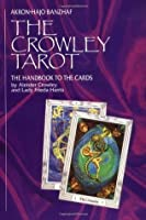 The Crowley Tarot: The Handbook to the Cards