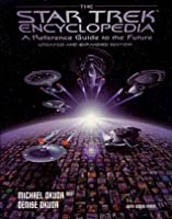 Star Trek Encyclopedia A Reference Guide to the Future