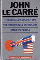 John Le Carre: Tinker Tailor Soldier Spy/ The Honourable Schoolboy/ Smiley's People